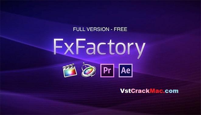 FxFactory Pro Crack v7.2.5 + Serial key Free Download (2021)